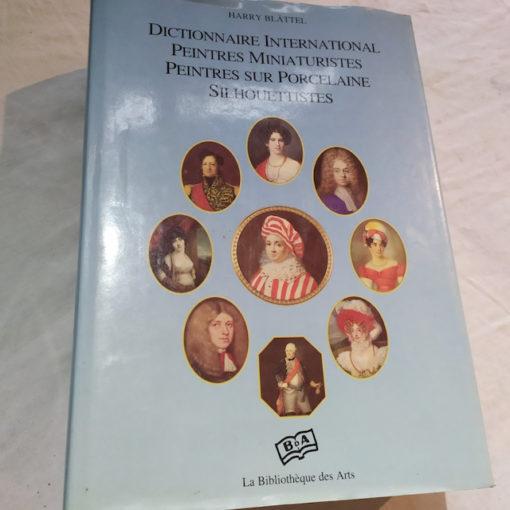 Dictionnaire international - Peintres miniaturistes, peintres sur porcelaine